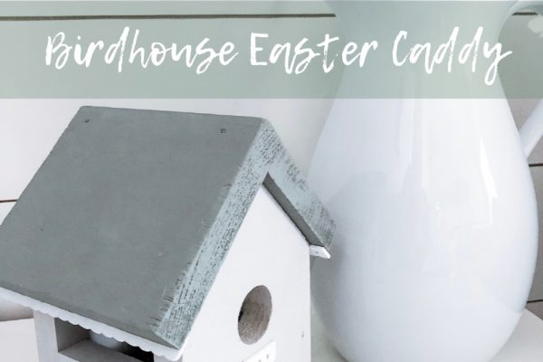 Birdhouse Easter Caddy